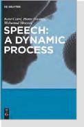 Speech: A Dynamic Process Authors: René Carré, Pierre Divenyi